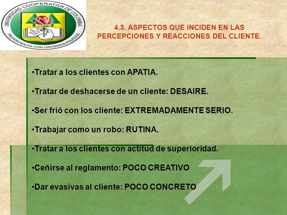 Tratar a los clientes con APATIA.