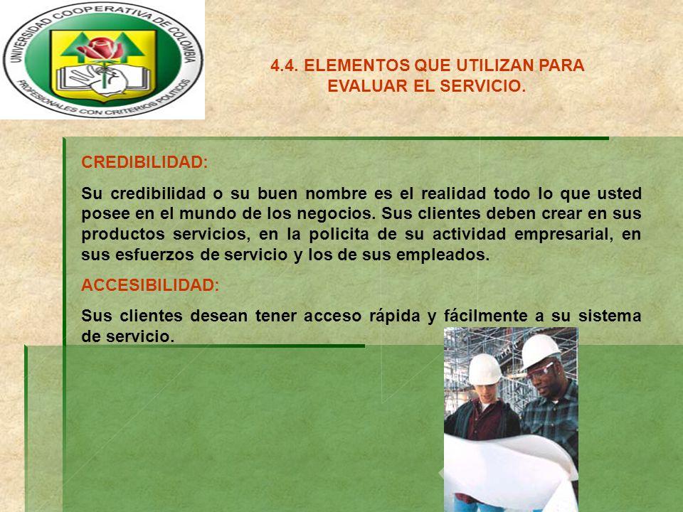 4.4. ELEMENTOS QUE UTILIZAN PARA EVALUAR EL SERVICIO.