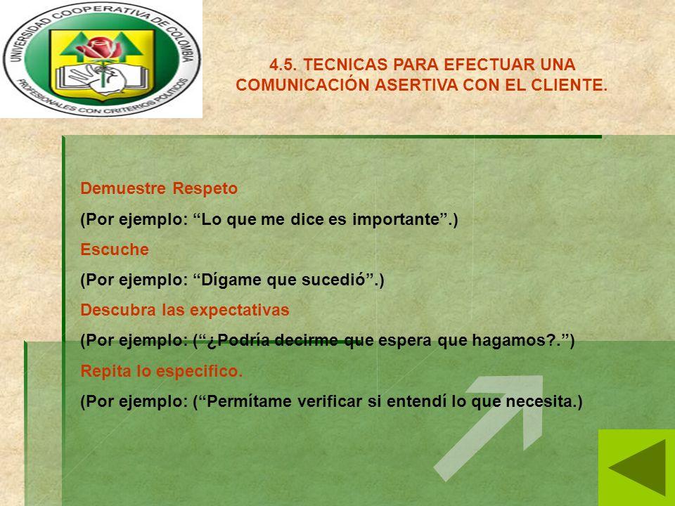4.5. TECNICAS PARA EFECTUAR UNA COMUNICACIÓN ASERTIVA CON EL CLIENTE.