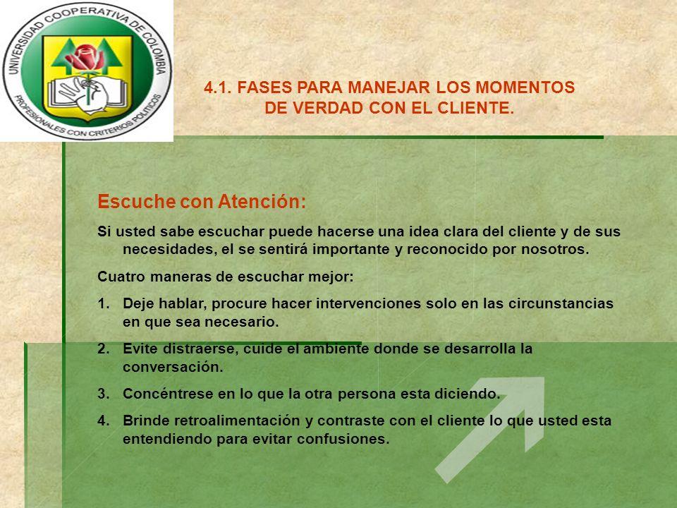 4.1. FASES PARA MANEJAR LOS MOMENTOS DE VERDAD CON EL CLIENTE.