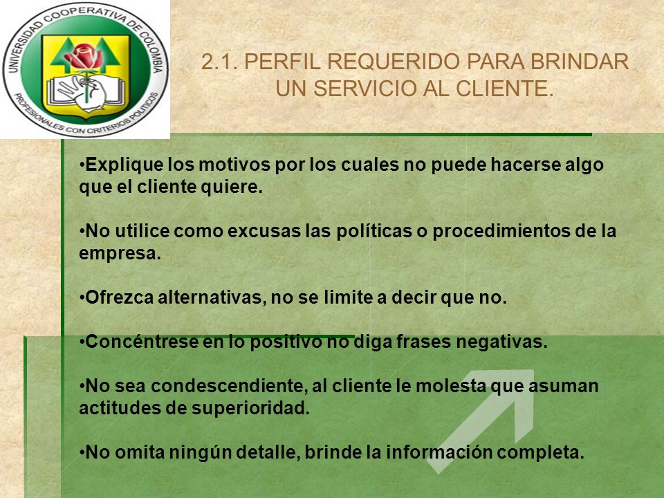 2.1. PERFIL REQUERIDO PARA BRINDAR UN SERVICIO AL CLIENTE.