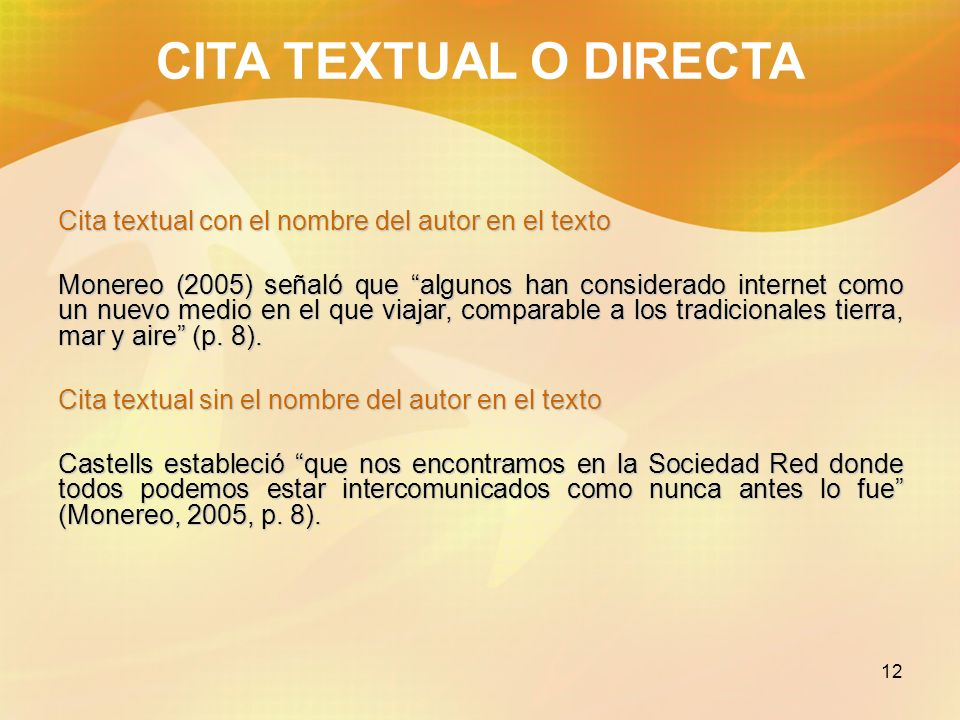 CITA TEXTUAL O DIRECTA Cita textual con el nombre del autor en el texto.