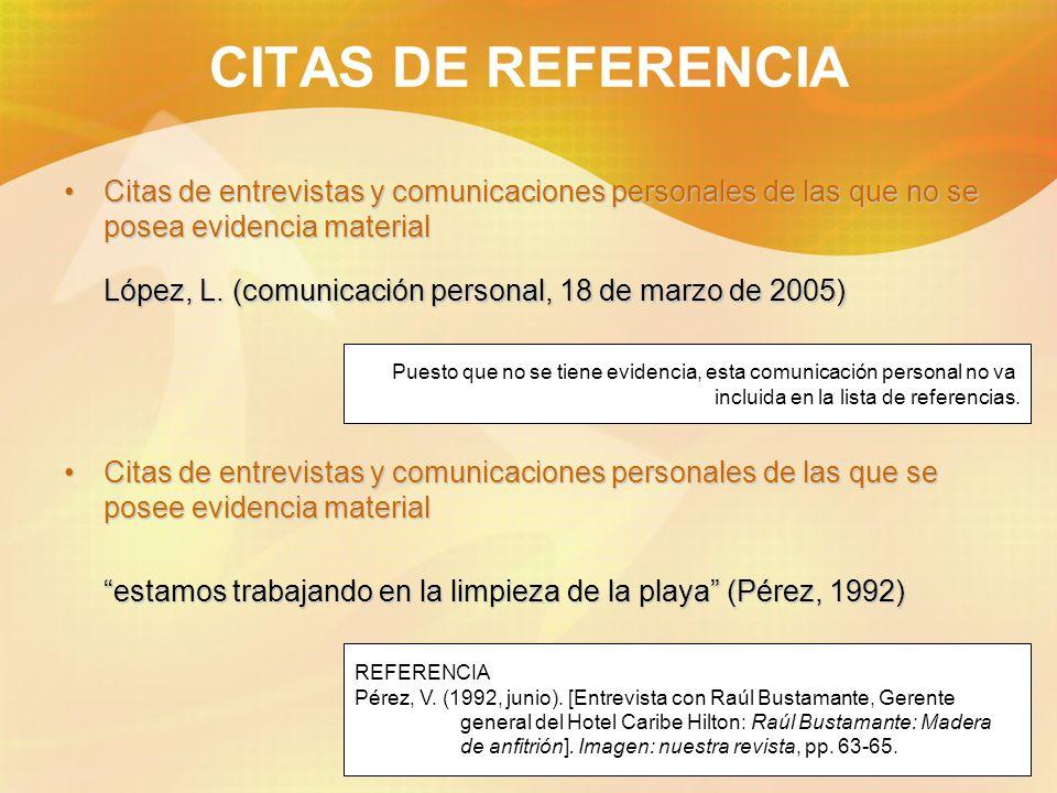 CITAS DE REFERENCIACitas de entrevistas y comunicaciones personales de las que no se posea evidencia material.