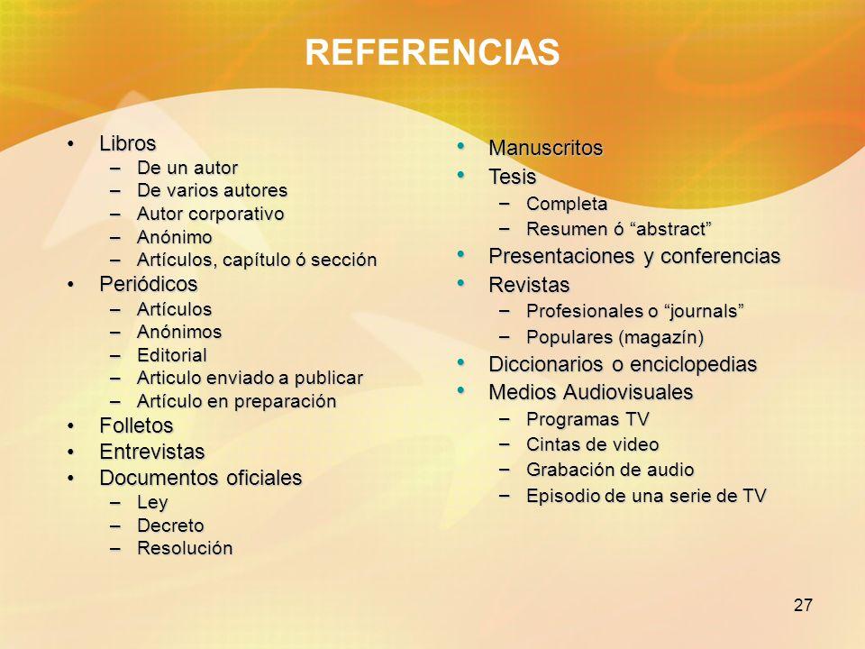 REFERENCIAS Libros Periódicos Folletos Entrevistas