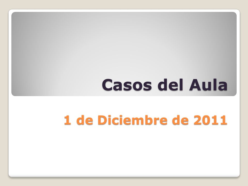 Casos del Aula 1 de Diciembre de 2011