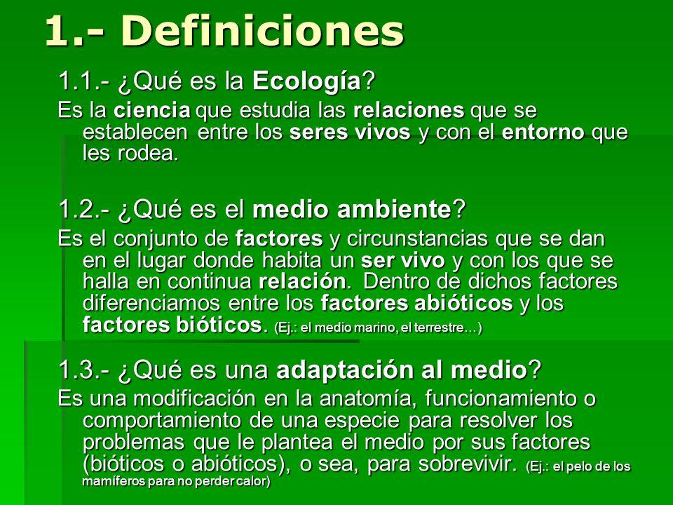 1.- Definiciones 1.1.- ¿Qué es la Ecología