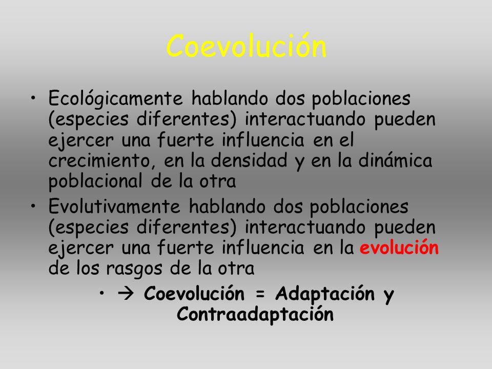  Coevolución = Adaptación y Contraadaptación