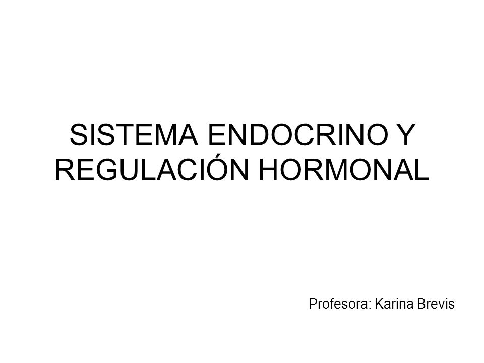 SISTEMA ENDOCRINO Y REGULACIÓN HORMONAL
