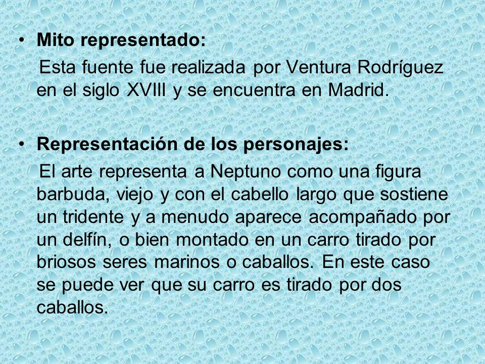 Mito representado: Esta fuente fue realizada por Ventura Rodríguez en el siglo XVIII y se encuentra en Madrid.