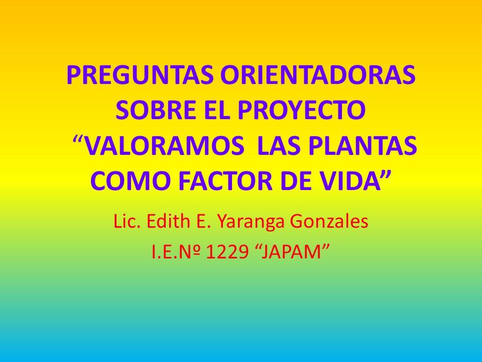 Lic. Edith E. Yaranga Gonzales I.E.Nº 1229 JAPAM
