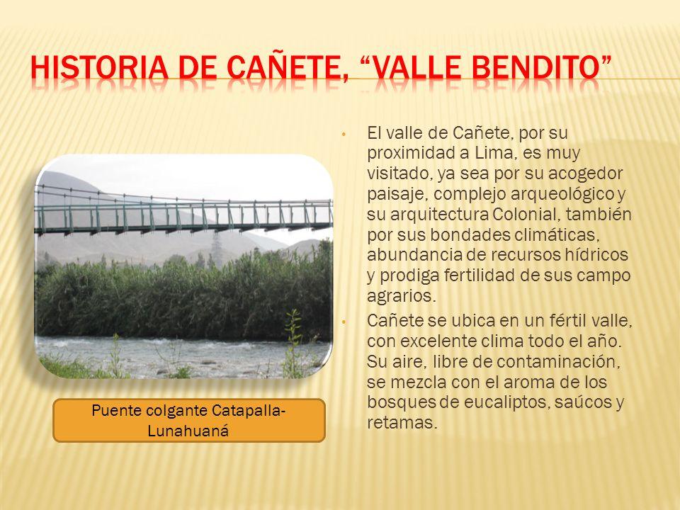 HISTORIA DE CAÑETE, VALLE BENDITO