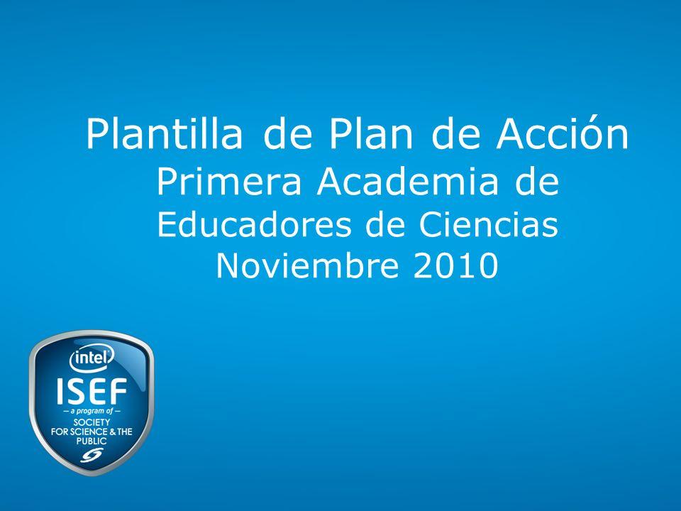 Plantilla de Plan de Acción Primera Academia de Educadores de Ciencias Noviembre 2010