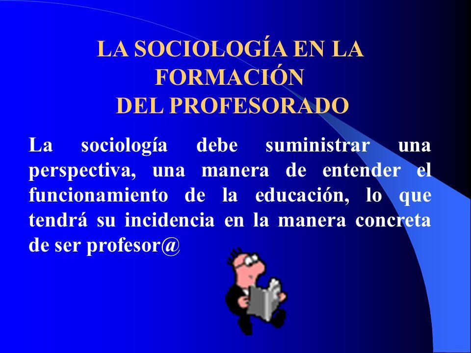 LA SOCIOLOGÍA EN LA FORMACIÓN DEL PROFESORADO
