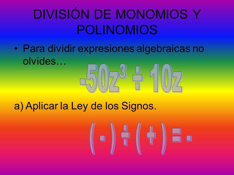 DIVISIÓN DE MONOMIOS Y POLINOMIOS