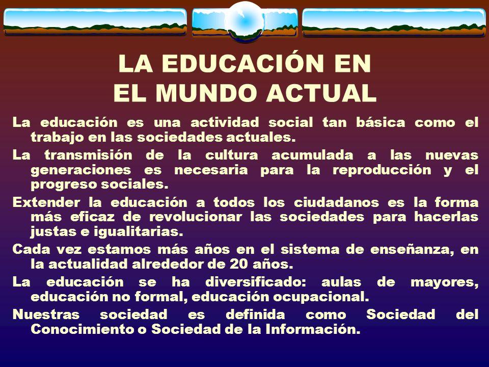 LA EDUCACIÓN EN EL MUNDO ACTUAL