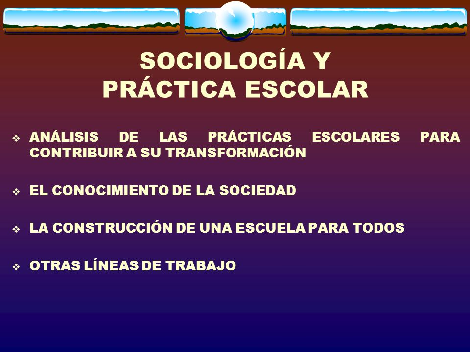 SOCIOLOGÍA Y PRÁCTICA ESCOLAR