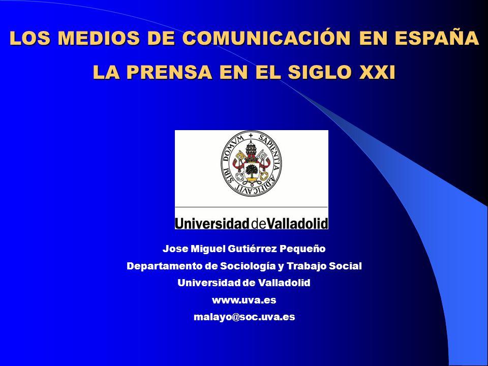 LOS MEDIOS DE COMUNICACIÓN EN ESPAÑA LA PRENSA EN EL SIGLO XXI