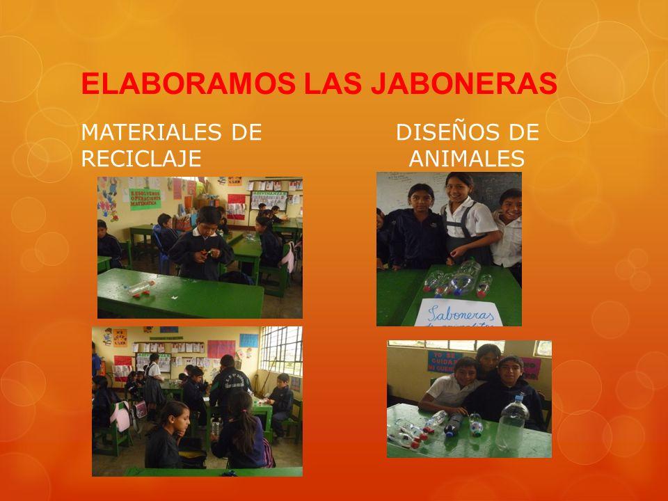 ELABORAMOS LAS JABONERAS