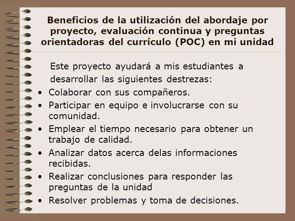 Beneficios de la utilización del abordaje por proyecto, evaluación continua y preguntas orientadoras del currículo (POC) en mi unidad