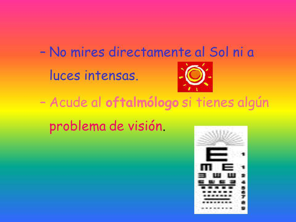 No mires directamente al Sol ni a luces intensas.