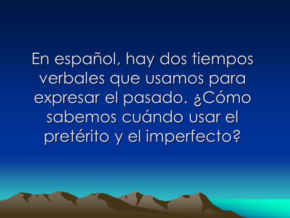 En español, hay dos tiempos verbales que usamos para expresar el pasado.