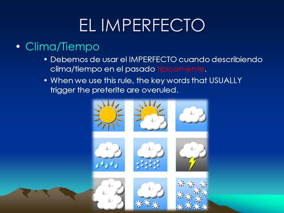 EL IMPERFECTO Clima/Tiempo