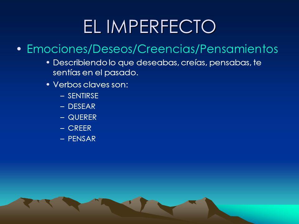 EL IMPERFECTO Emociones/Deseos/Creencias/Pensamientos