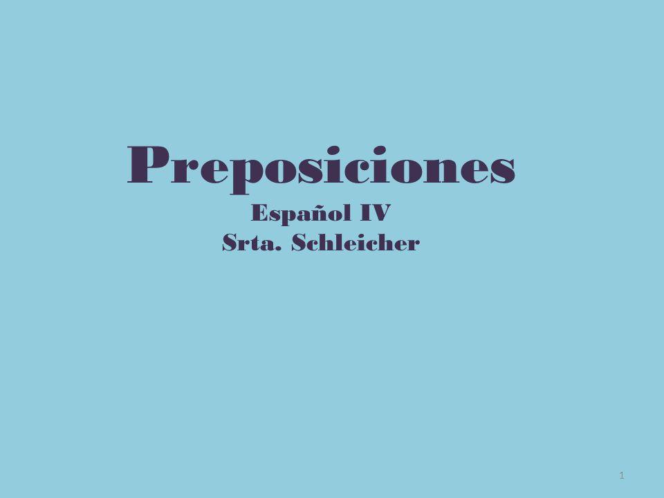 Preposiciones Español IV Srta. Schleicher