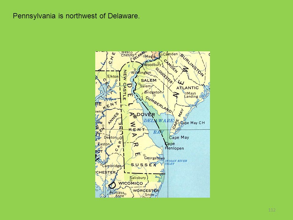 Pennsylvania is northwest of Delaware.
