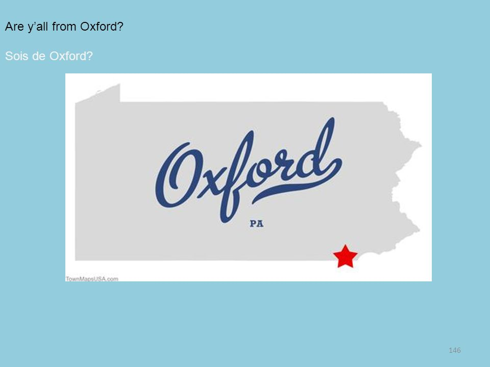 Are y'all from Oxford Sois de Oxford