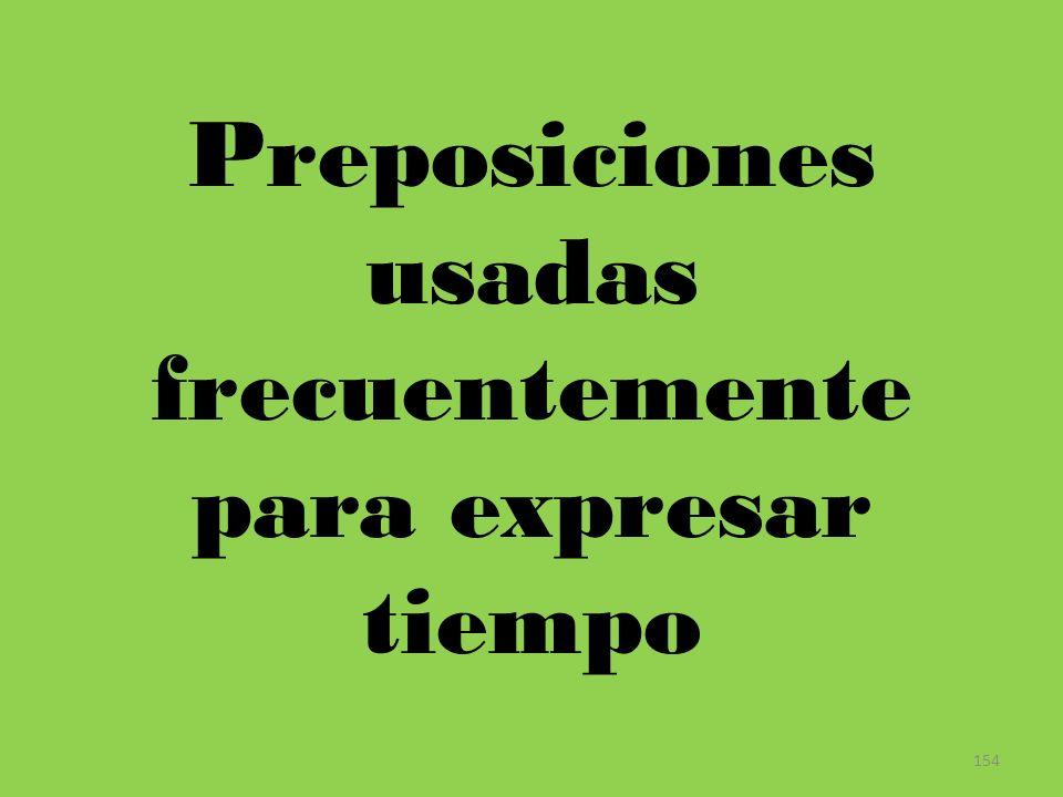 Preposiciones usadas frecuentemente para expresar tiempo