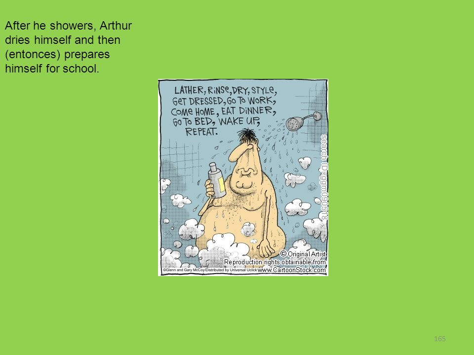 After he showers, Arthur dries himself and then (entonces) prepares himself for school.