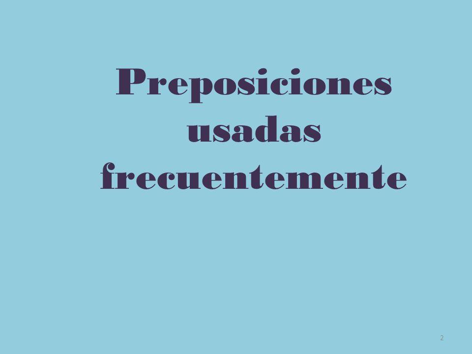 Preposiciones usadas frecuentemente