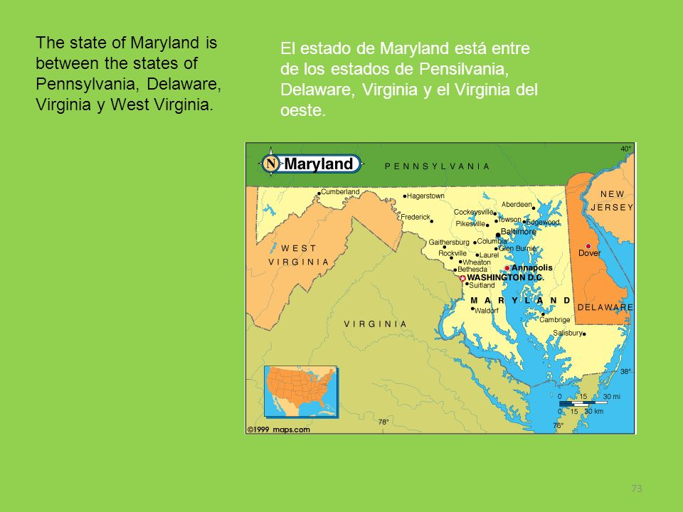 The state of Maryland is between the states of Pennsylvania, Delaware, Virginia y West Virginia.
