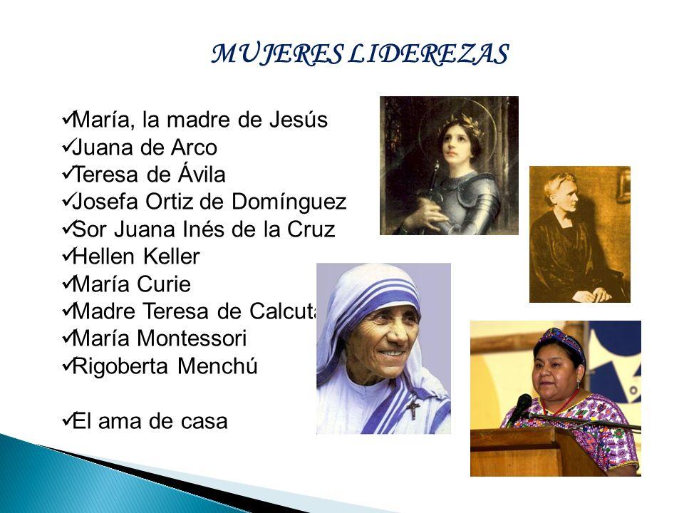 MUJERES LIDEREZAS María, la madre de Jesús Juana de Arco