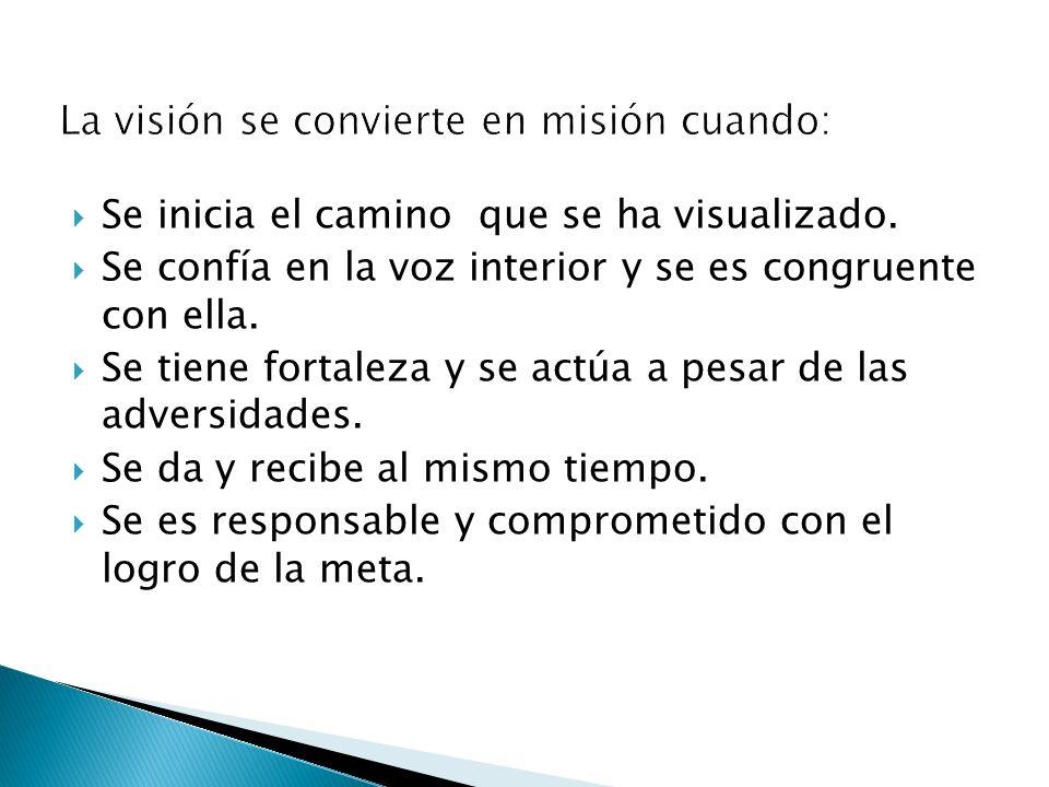 La visión se convierte en misión cuando:
