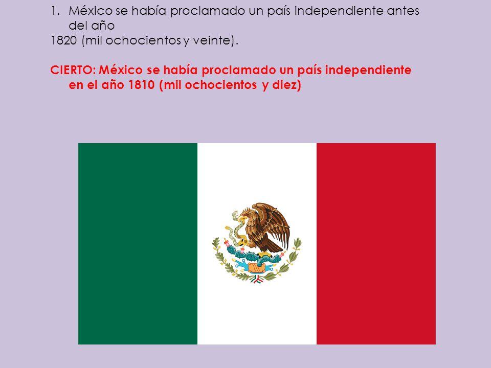 México se había proclamado un país independiente antes del año