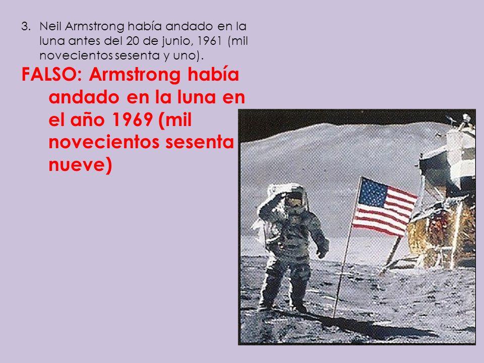 Neil Armstrong había andado en la luna antes del 20 de junio, 1961 (mil novecientos sesenta y uno).