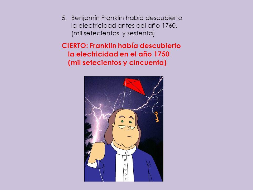 Benjamín Franklin había descubierto la electricidad antes del año 1760