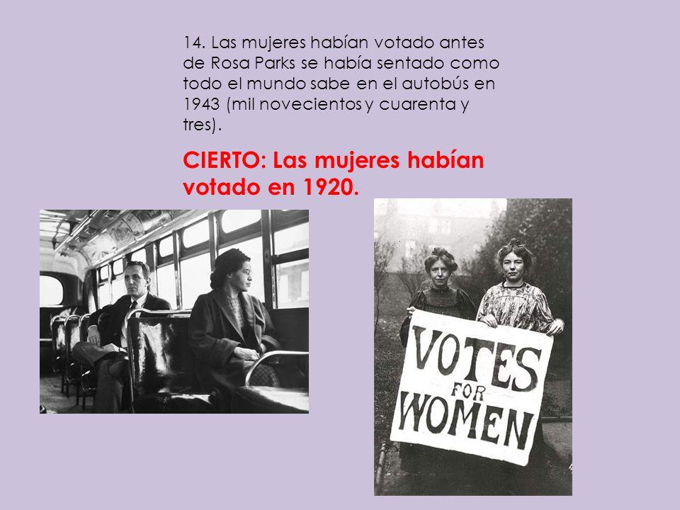 CIERTO: Las mujeres habían votado en 1920.