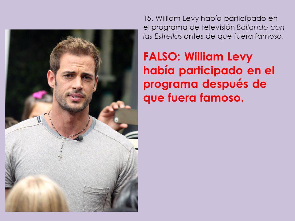 15. William Levy había participado en el programa de televisión Bailando con las Estrellas antes de que fuera famoso.