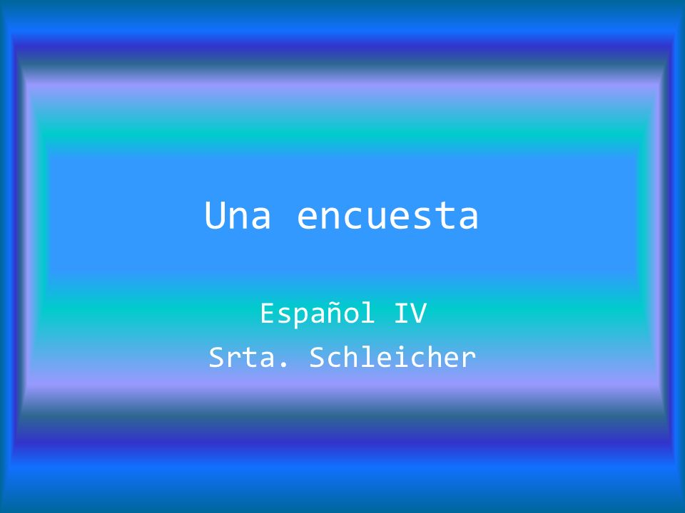 Español IV Srta. Schleicher