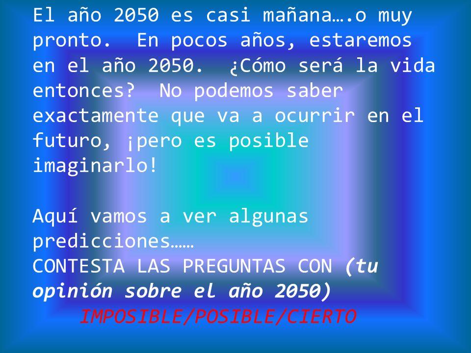 El año 2050 es casi mañana…. o muy pronto