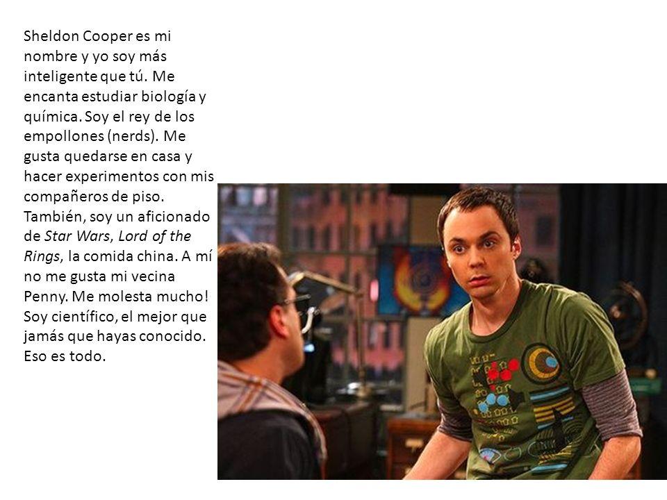 Sheldon Cooper es mi nombre y yo soy más inteligente que tú