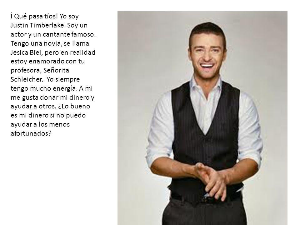 İ Qué pasa tíos. Yo soy Justin Timberlake