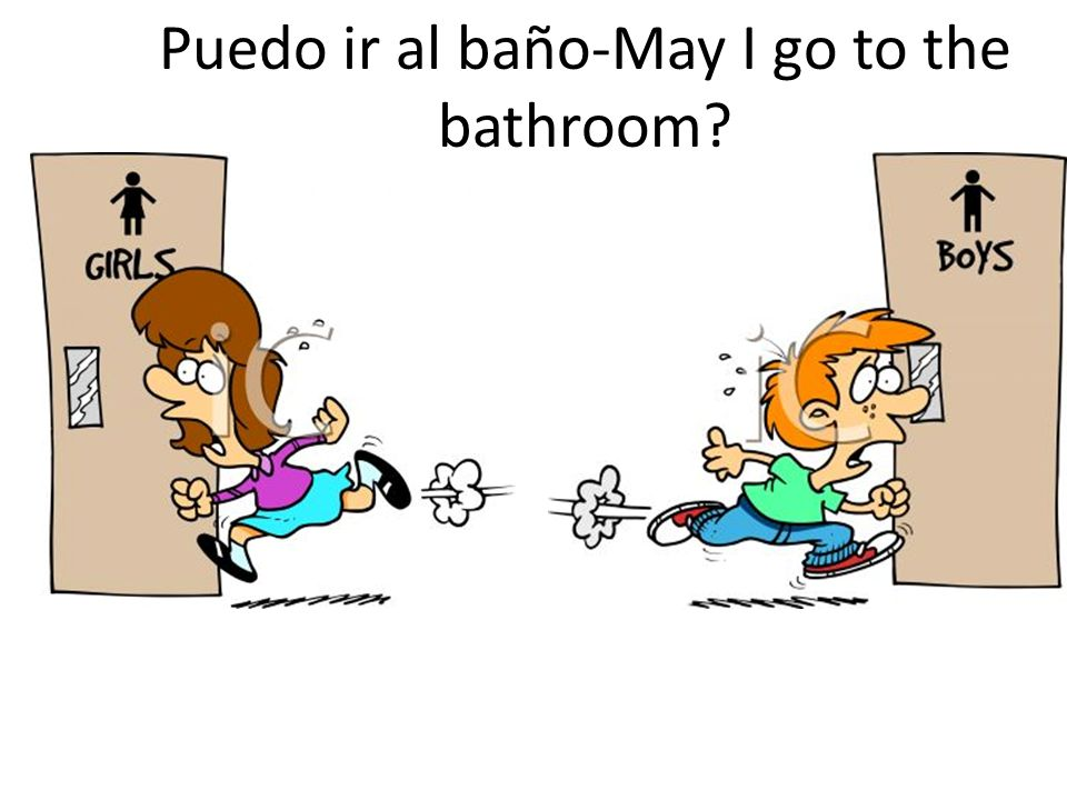 Puedo ir al baño-May I go to the bathroom