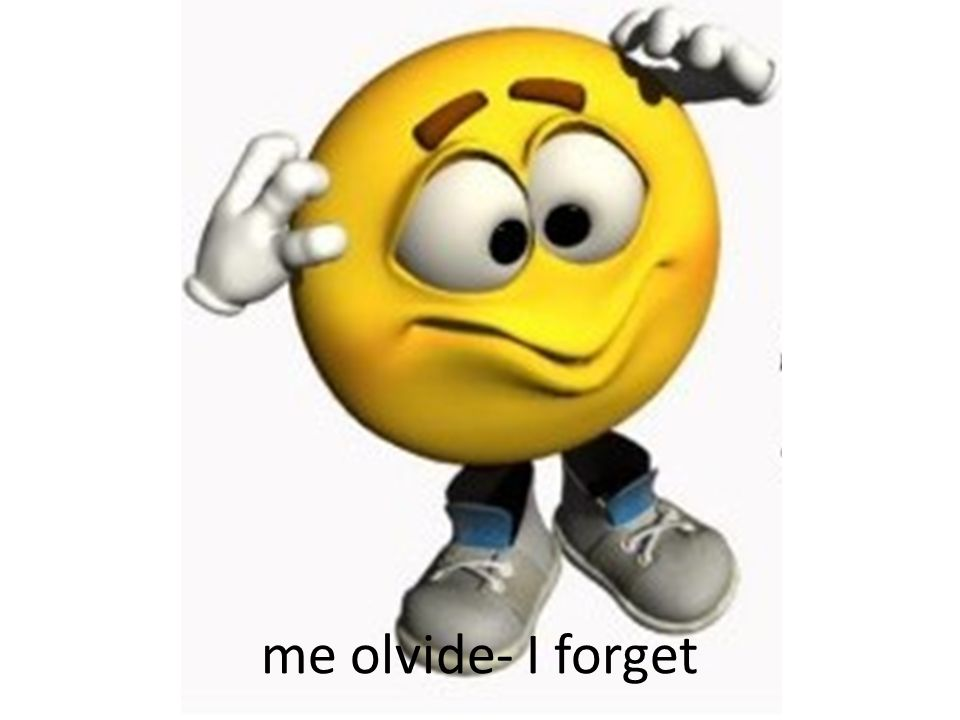 me olvide- I forget