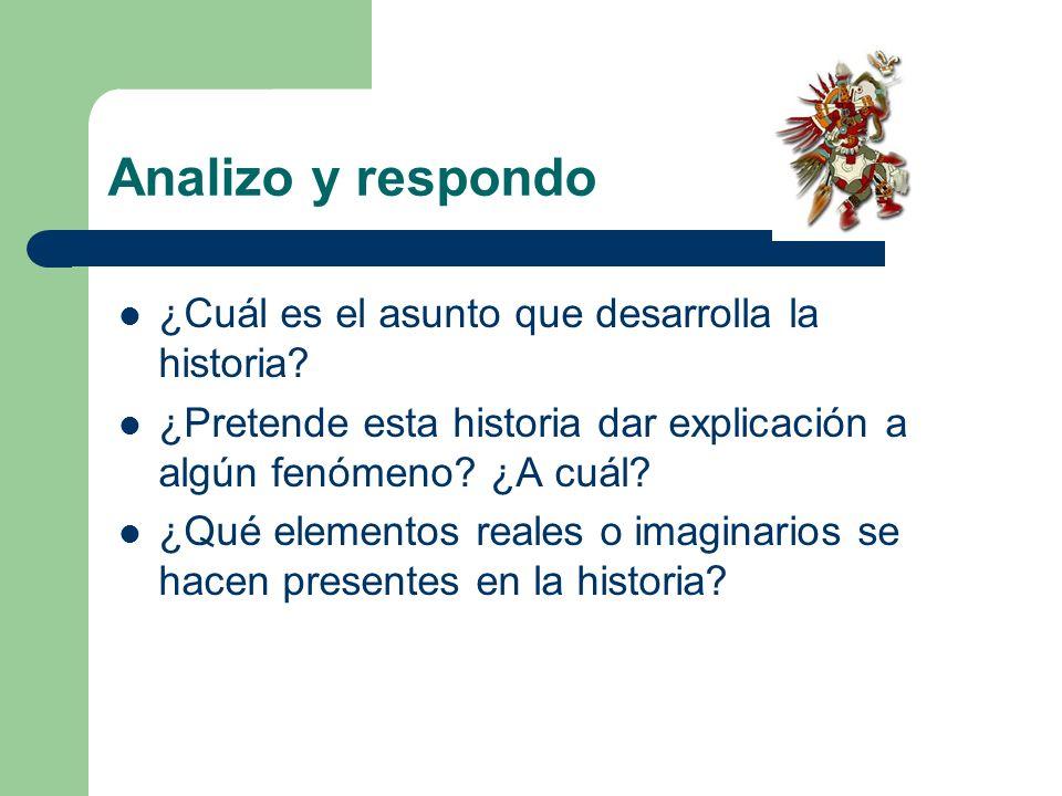 Analizo y respondo ¿Cuál es el asunto que desarrolla la historia