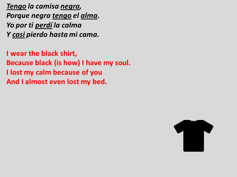 Tengo la camisa negra, Porque negra tengo el alma