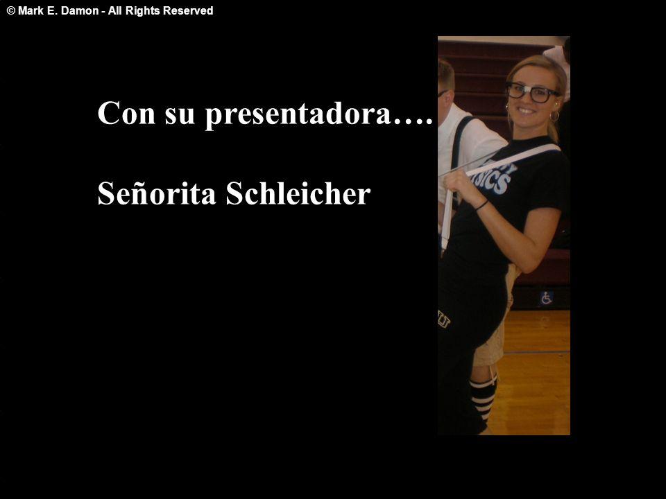 Con su presentadora…. Señorita Schleicher